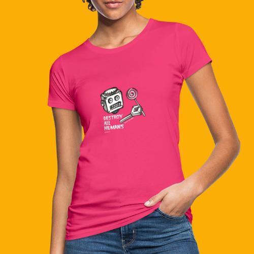 Dat Robot: Destroy Series Candy Dark - Vrouwen Bio-T-shirt