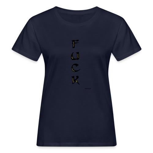 Fuck - Naisten luonnonmukainen t-paita