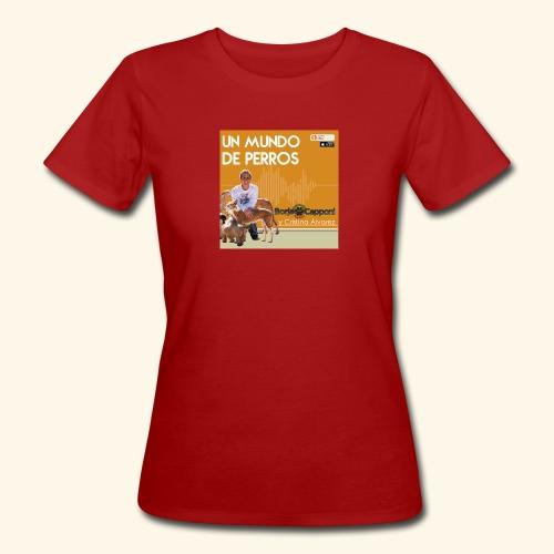 Un mundo de perros 1 03 - Camiseta ecológica mujer