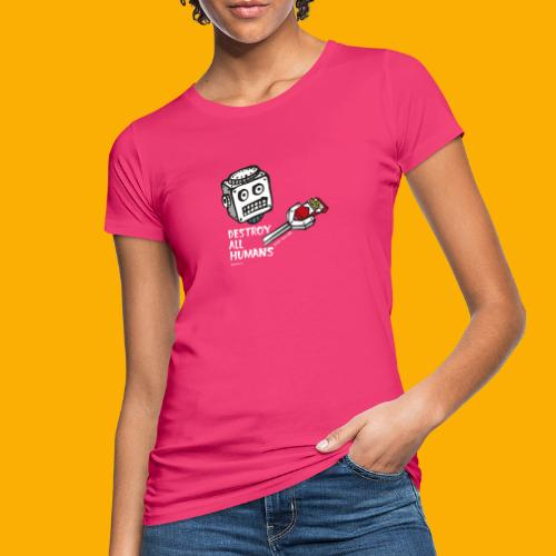 Dat Robot: Destroy Series Smoking Dark - Vrouwen Bio-T-shirt