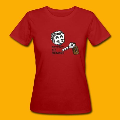 Dat Robot: Destroy Series Booze Light - Vrouwen Bio-T-shirt