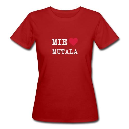 mie love mutala - Naisten luonnonmukainen t-paita