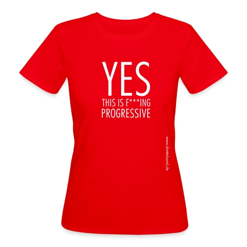 this is fucking progressive gross - Frauen Bio-T-Shirt