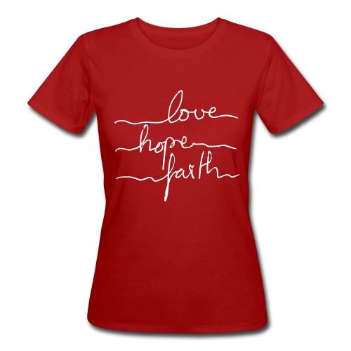 LoveHopeFaith Typo - Frauen Bio-T-Shirt