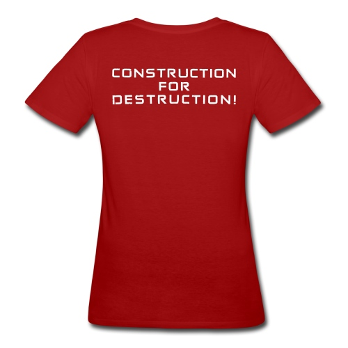 White Negant logo + CONSTRUCTION FOR DESTRUCTION! - Organic damer