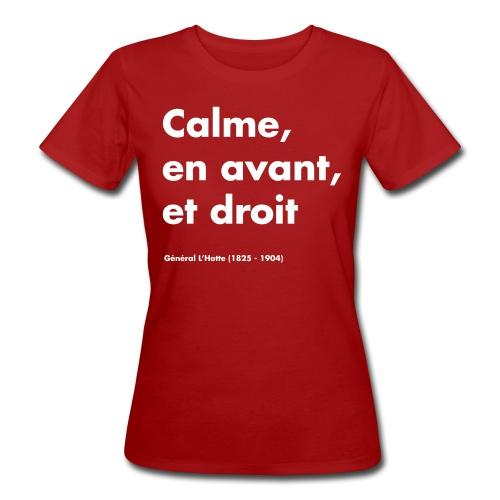 Calme en avant, et droit - MT25 - T-shirt bio Femme