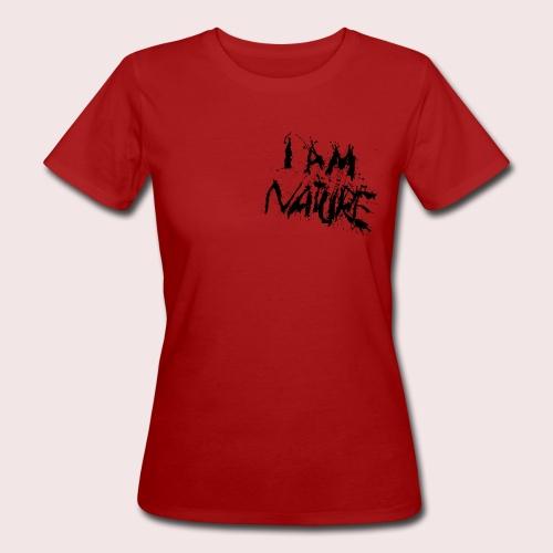 I AM NATURE (backprint) - Frauen Bio-T-Shirt