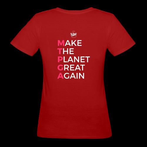 MakeThePlanetGreatAgain lettering behind - Women's Organic T-Shirt