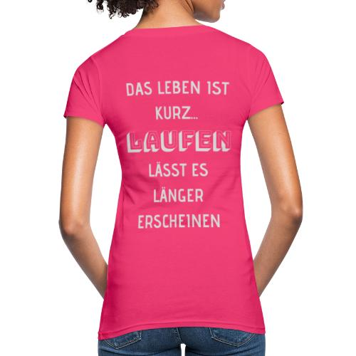 LAUFEN LÄSST DAS LEBEN LÄNGER ERSCHEINEN - Frauen Bio-T-Shirt