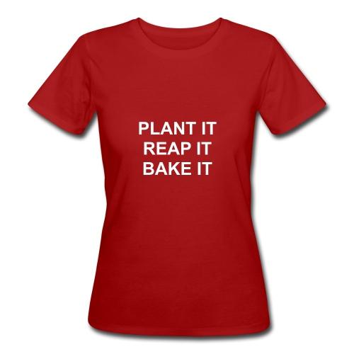 plantitreapitbakeit_white - Frauen Bio-T-Shirt