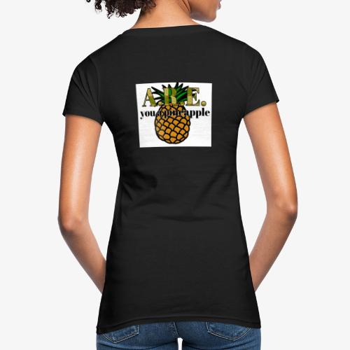 Are you a pineapple - Women's Organic T-Shirt