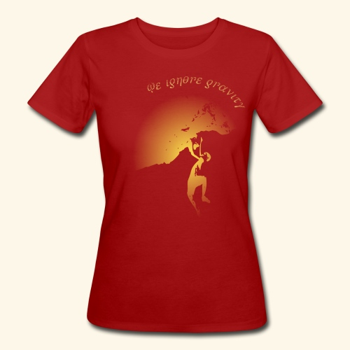 We ignore gravity - Frauen Bio-T-Shirt