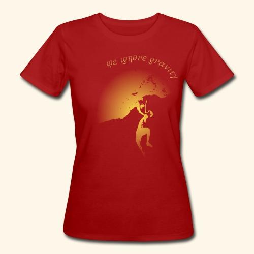 We ignore gravity - Frauen Bio-T-Shirt