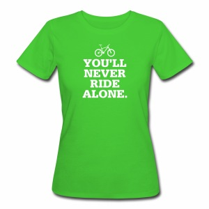 Never Ride Alone - Frauen Bio-T-Shirt