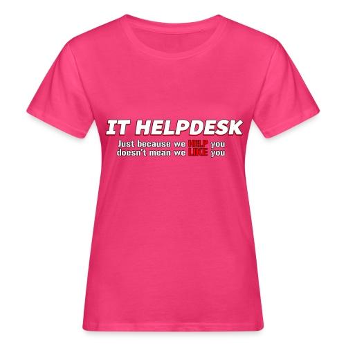 I.T. HelpDesk - Women's Organic T-Shirt