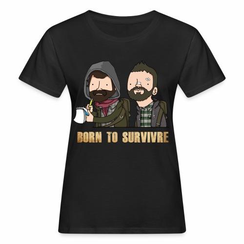 Born to Survivre - T-shirt bio Femme