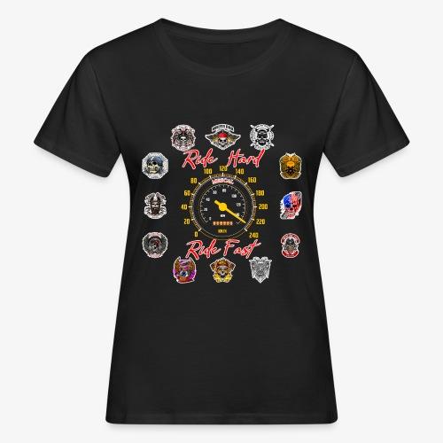 Ride Hard Ride Fast - Collezione 3 - T-shirt ecologica da donna