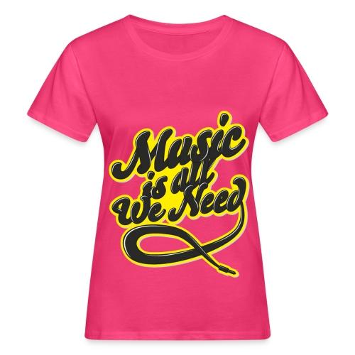 Music Is All We Need - Women's Organic T-Shirt