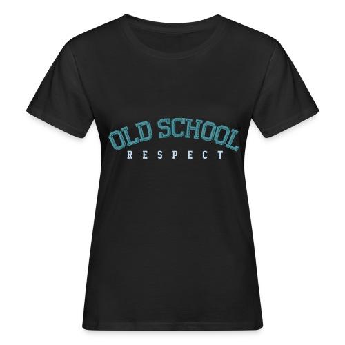 Old School Respect 02 - Vrouwen Bio-T-shirt