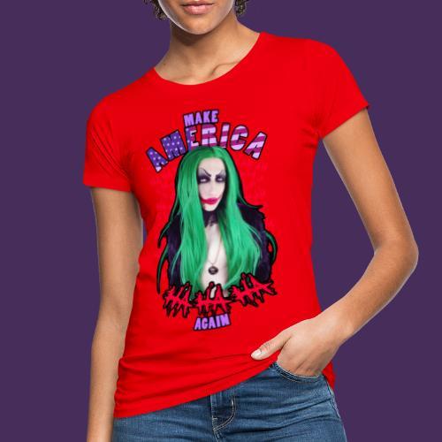 Make AMERICA HA HA HA Again - Women's Organic T-Shirt