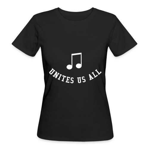 Music Unites Us All Shirt - Women's Organic T-Shirt