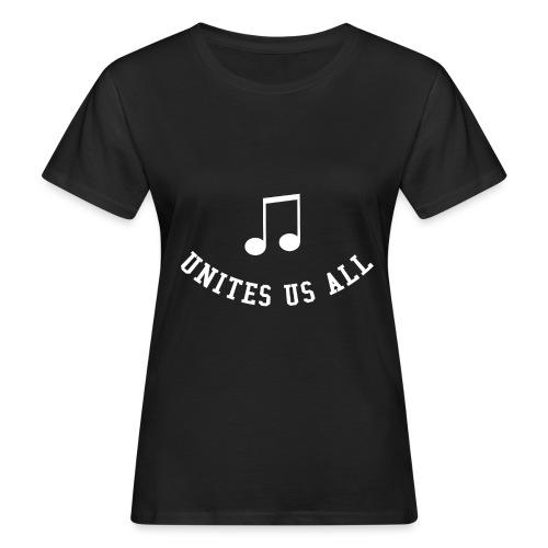 Music Unites Us All Shirt - Women's Organic T-Shirt