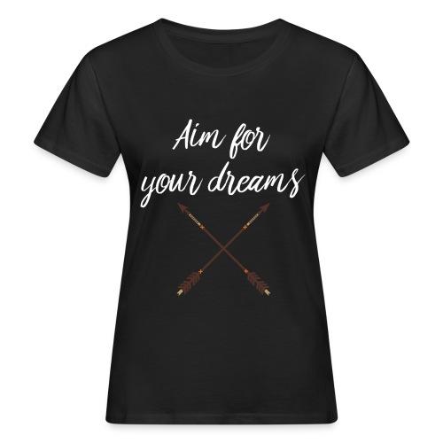 Aim for your Dreams white - Naisten luonnonmukainen t-paita