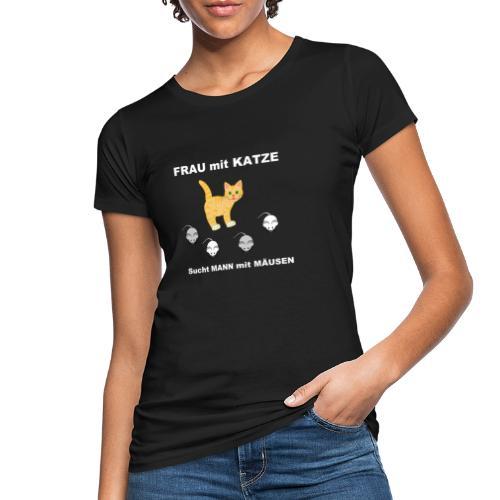Frau mit Katze - Katzen-Humor Partnersuche - Frauen Bio-T-Shirt