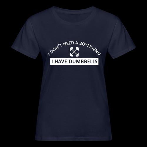 I don t need a boyfriend blanc - T-shirt bio Femme