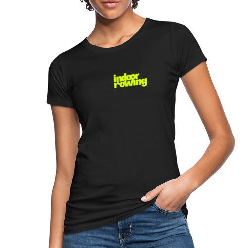 indoor rowing - Women's Organic T-Shirt