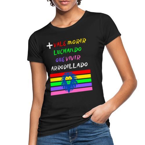 Mas Vale Morir Luchando - Camiseta ecológica mujer