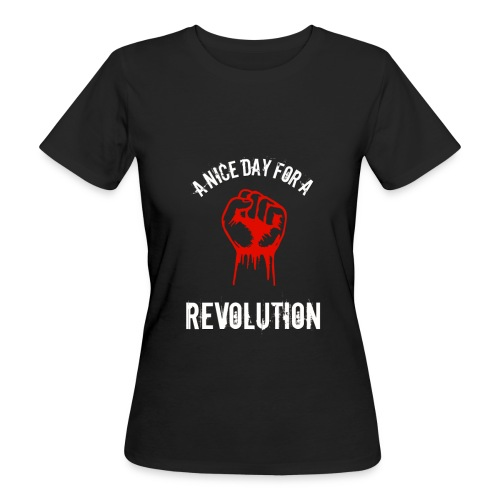a nice day for a revolution - Women's Organic T-Shirt