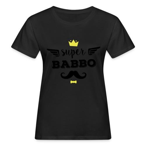 Super Babbo - T-shirt ecologica da donna