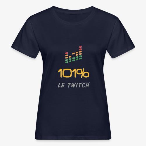 101%LeTiwtch vous présente enfin sa boutique - T-shirt bio Femme