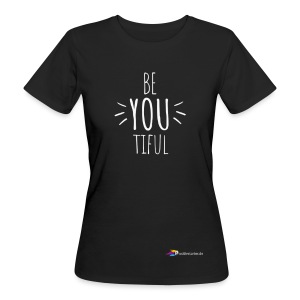 Be YOU tiful - Official white letters - Frauen Bio-T-Shirt