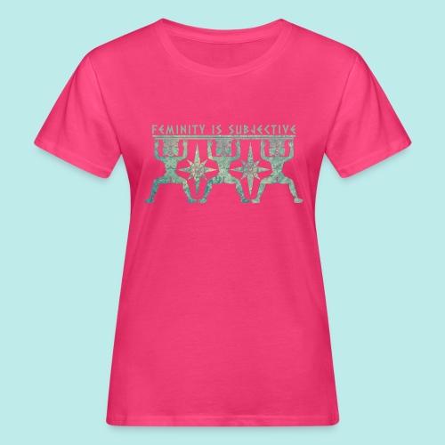 La feminidad es subjetiva - Camiseta ecológica mujer