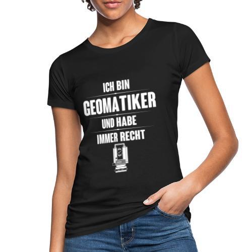 Geomatiker Recht Vermessungstechniker Theodoloit - Frauen Bio-T-Shirt