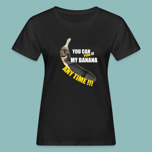 Peak my banana! - Frauen Bio-T-Shirt