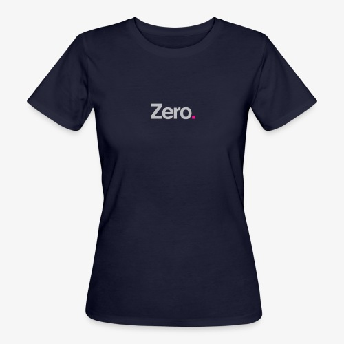 Zero. - Women's Organic T-Shirt