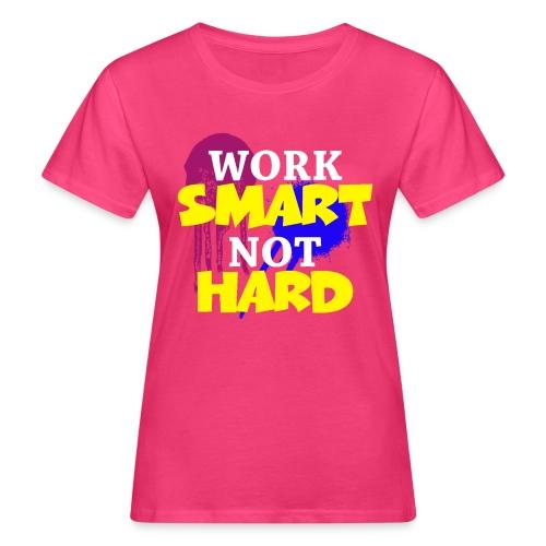 travailler intelligemment pas difficile - T-shirt bio Femme