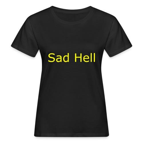 Sad Hell Plain Text - Women's Organic T-Shirt