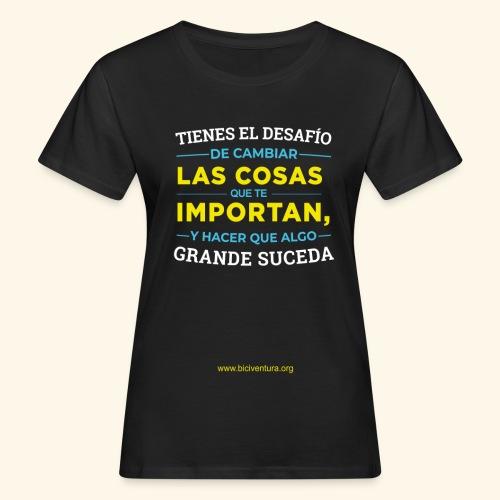 Cambia las cosas - Camiseta ecológica mujer