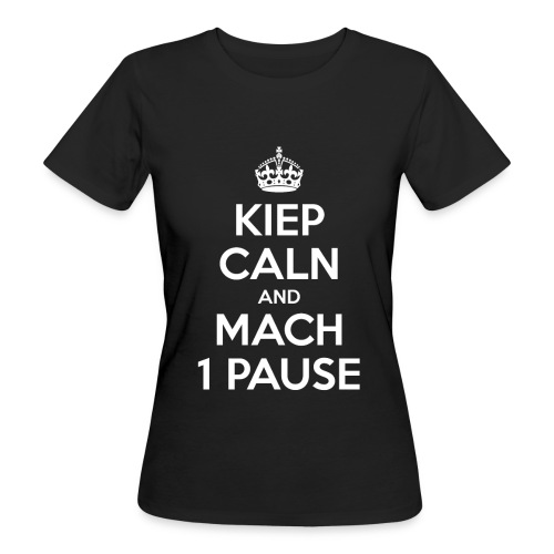 KIEP CALN AND MACH 1 PAUSE - Frauen Bio-T-Shirt