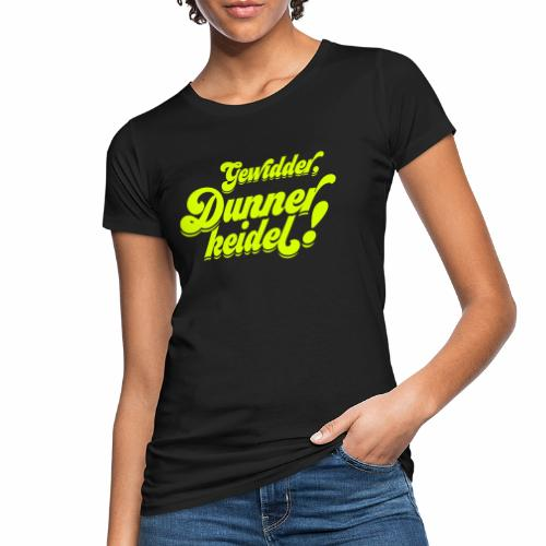Gewidder Dunnerkeidel - Frauen Bio-T-Shirt