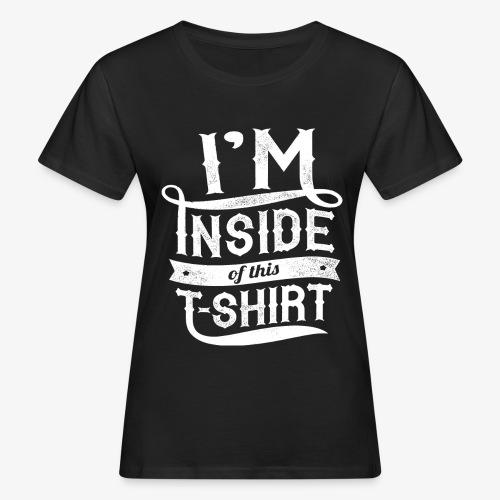 Inside this T-shirt - Women's Organic T-Shirt
