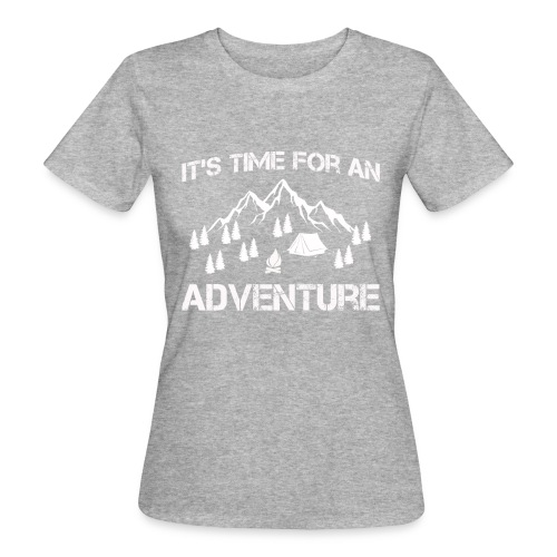 It's time for an adventure - Women's Organic T-Shirt