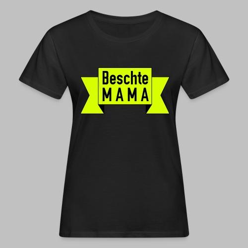 Beschte Mama - Auf Spruchband - Frauen Bio-T-Shirt