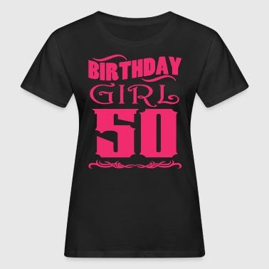 Birthday Girl 50 ans - T-shirt bio Femme
