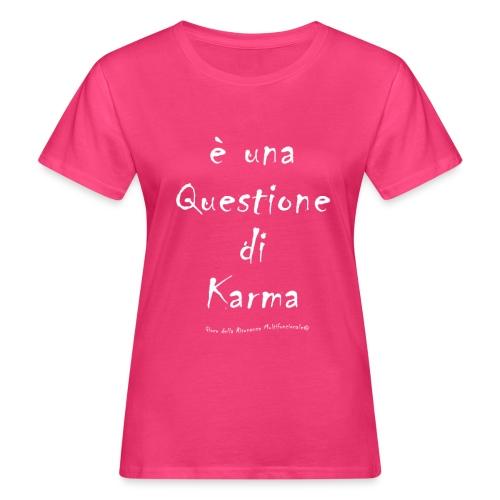 questione di Karma Bianco - T-shirt ecologica da donna