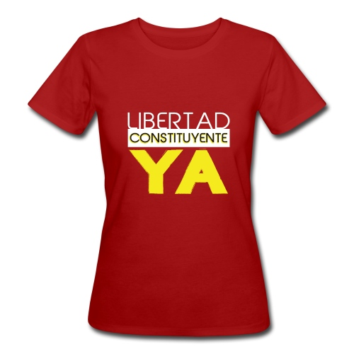 Libertad Consituyente ¡YA! - Camiseta ecológica mujer